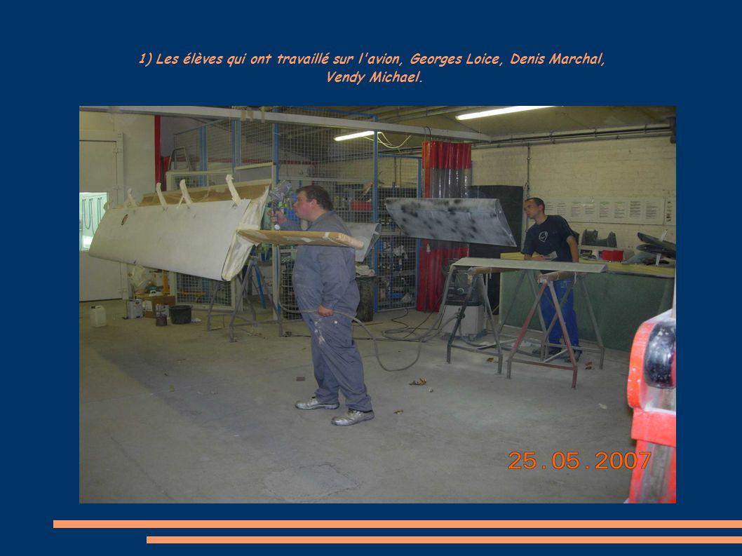1) Les élèves qui ont travaillé sur l avion, Georges Loice, Denis Marchal, Vendy Michael.