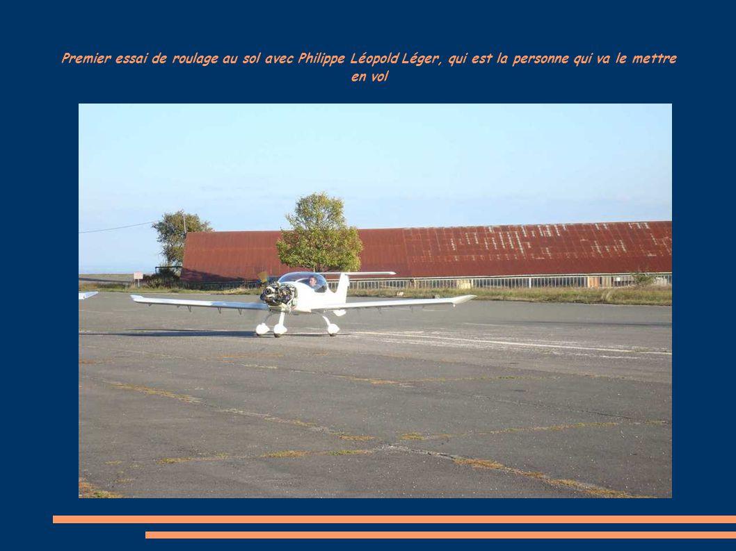 Premier essai de roulage au sol avec Philippe Léopold Léger, qui est la personne qui va le mettre en vol