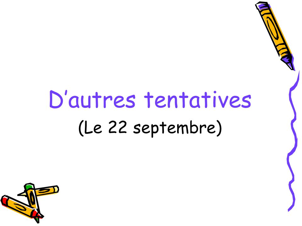 D'autres tentatives (Le 22 septembre)
