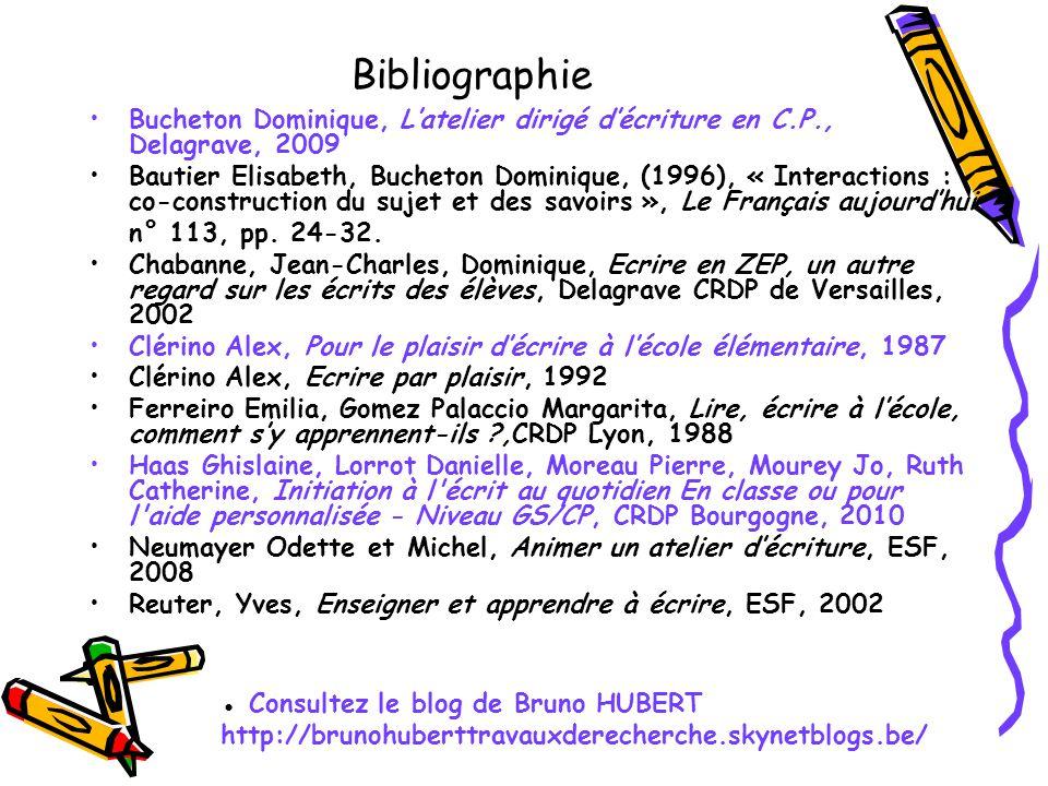 Bibliographie Bucheton Dominique, L'atelier dirigé d'écriture en C.P., Delagrave, 2009.