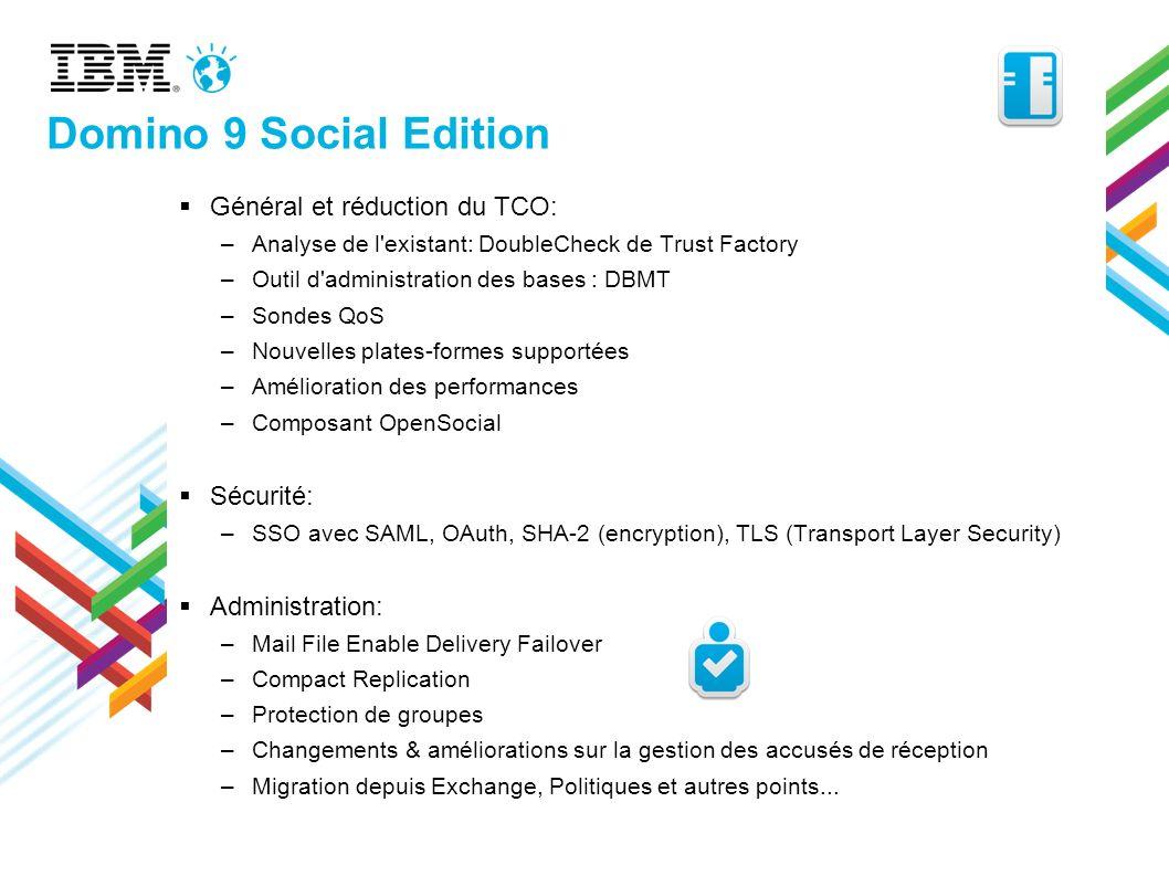 Domino 9 Social Edition Général et réduction du TCO: Sécurité: