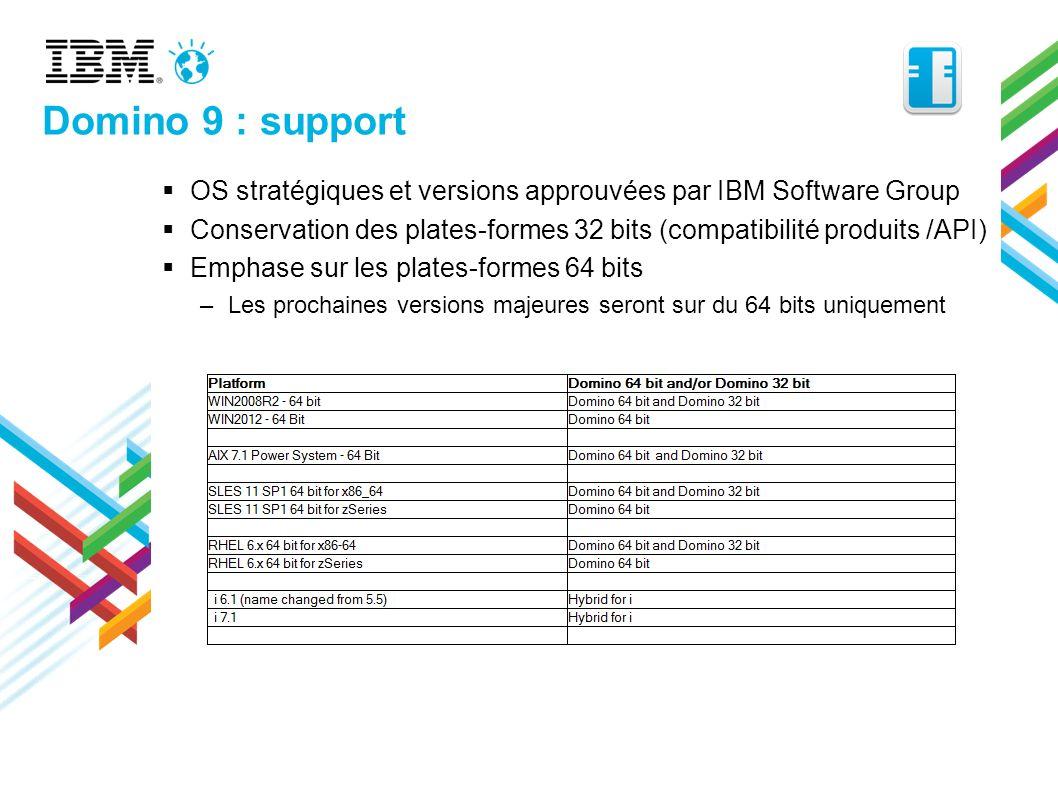 Domino 9 : support OS stratégiques et versions approuvées par IBM Software Group.