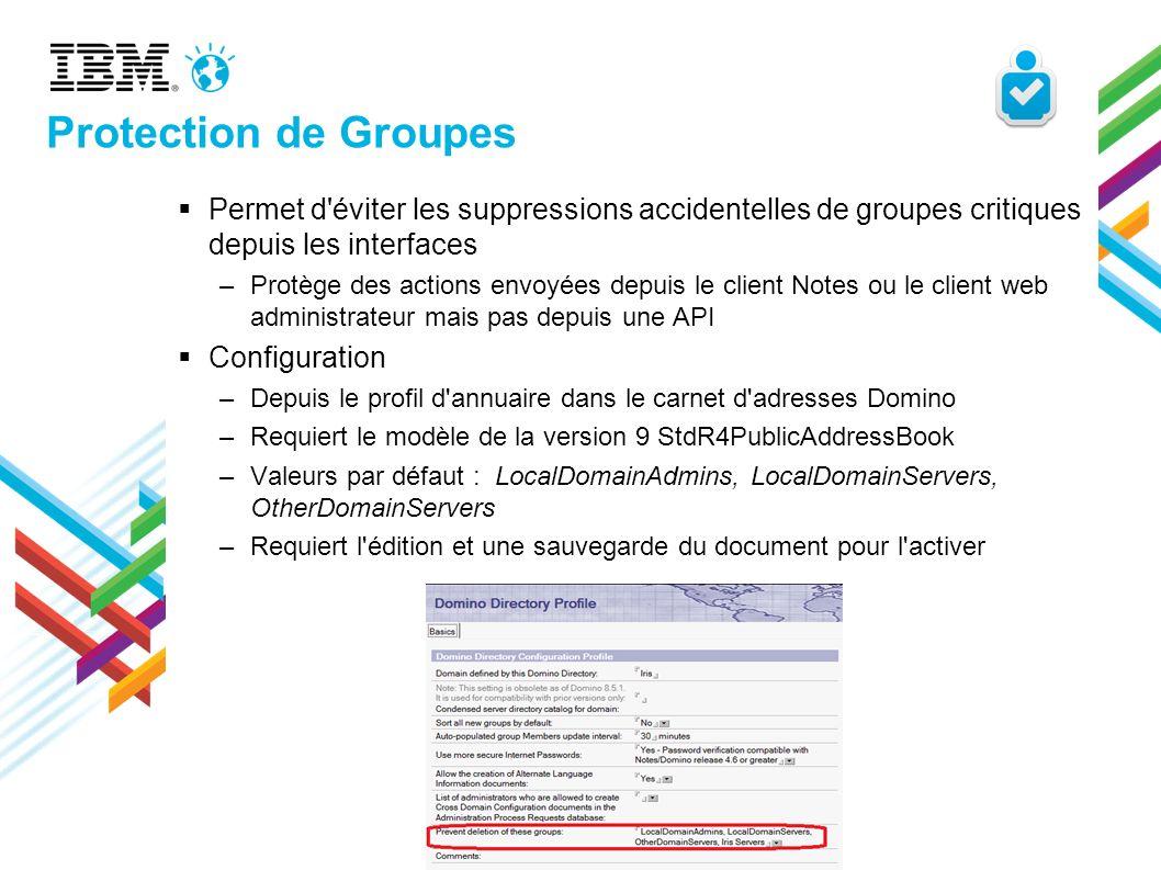 Protection de Groupes Permet d éviter les suppressions accidentelles de groupes critiques depuis les interfaces.