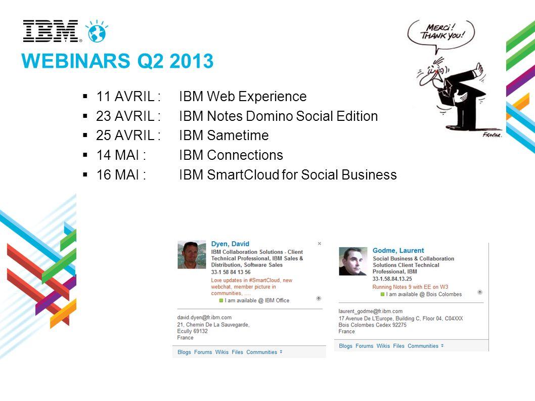 WEBINARS Q2 2013 11 AVRIL : IBM Web Experience