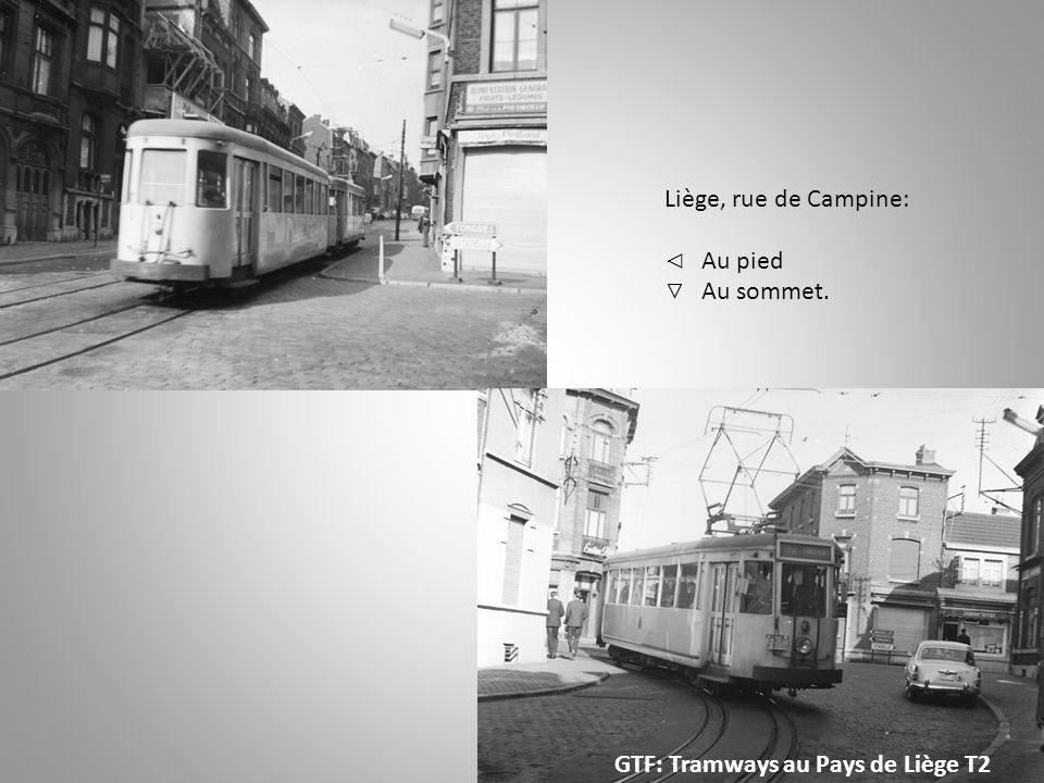 Liège, rue de Campine: ◁ Au pied ▽ Au sommet. GTF: Tramways au Pays de Liège T2
