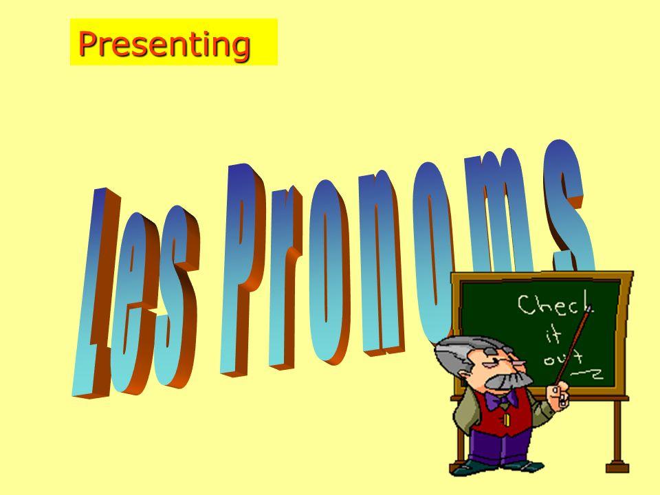 Presenting Les Pronoms