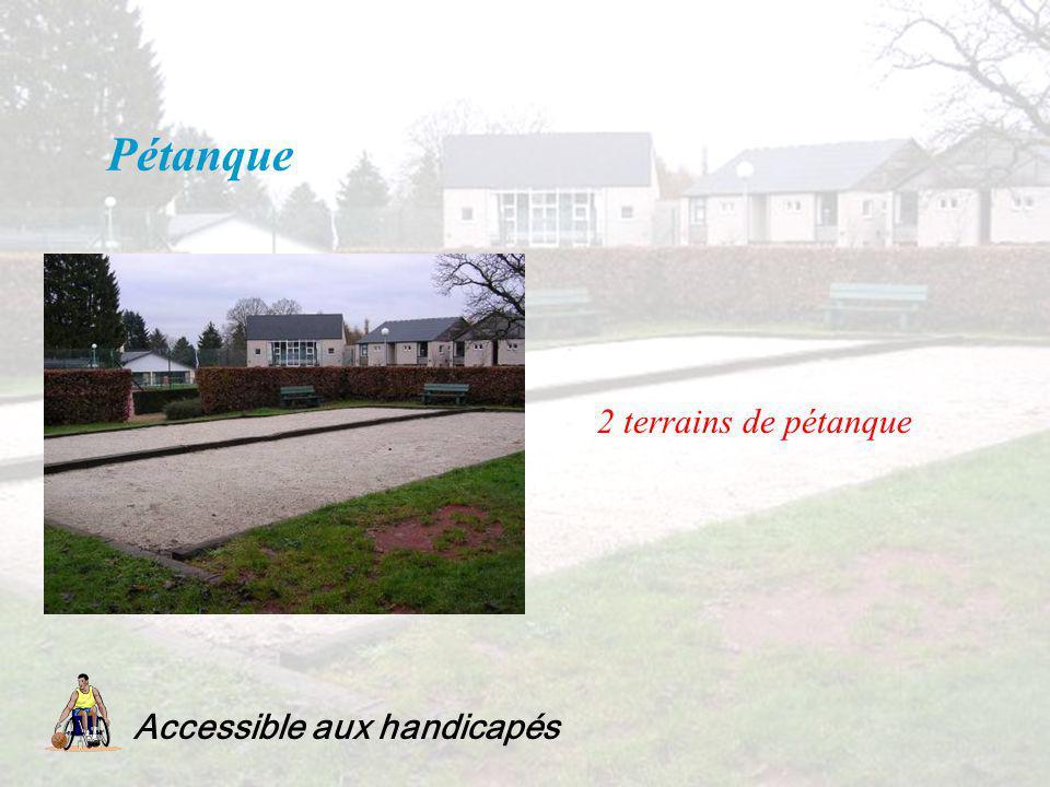 Pétanque 2 terrains de pétanque Accessible aux handicapés