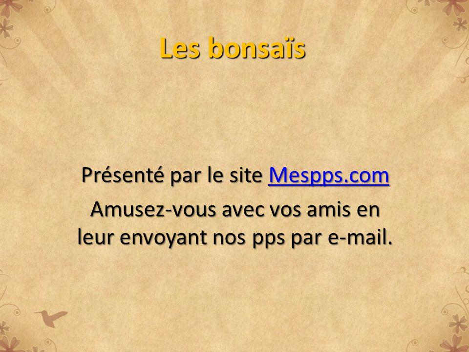 Les bonsaïs Présenté par le site Mespps.com