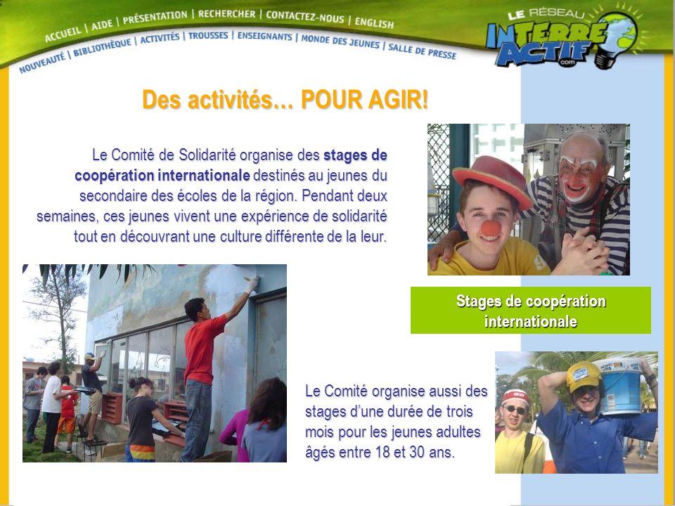 Des activités… POUR AGIR! Stages de coopération internationale