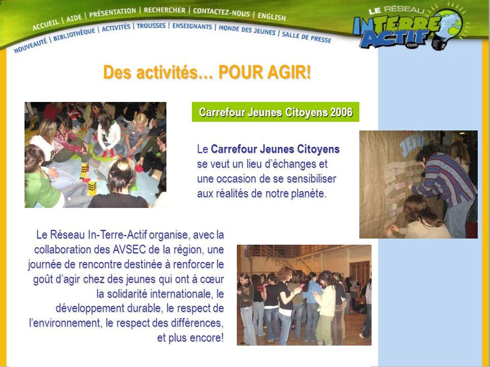 Des activités… POUR AGIR! Carrefour Jeunes Citoyens 2006