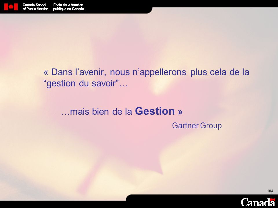 …mais bien de la Gestion » Gartner Group