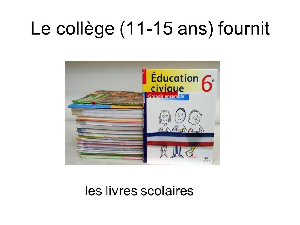 Le collège (11-15 ans) fournit