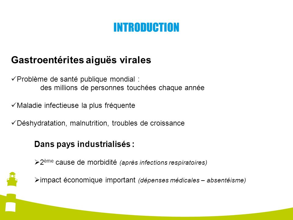 INTRODUCTION Gastroentérites aiguës virales Dans pays industrialisés :
