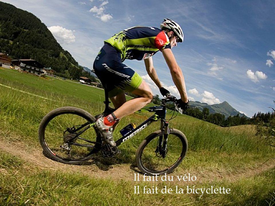 Il fait du vélo Il fait de la bicyclette