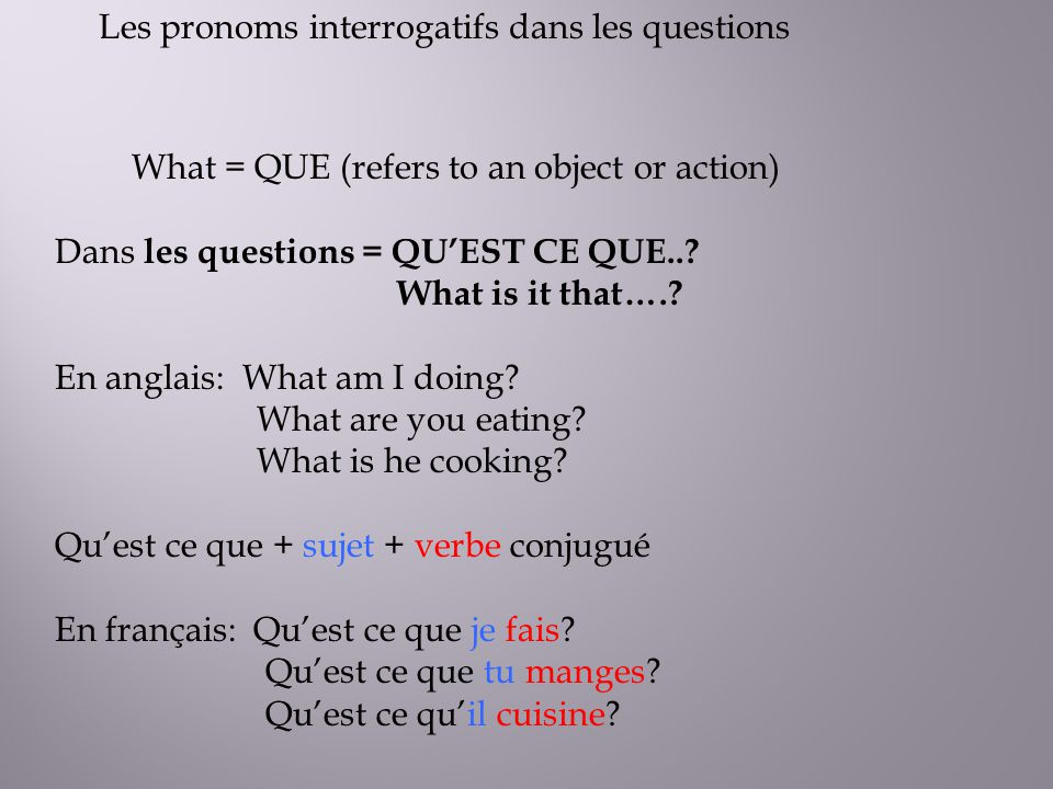 What = QUE (refers to an object or action)