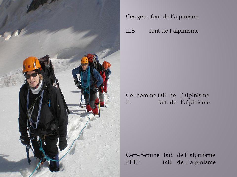 Ces gens font de l'alpinisme