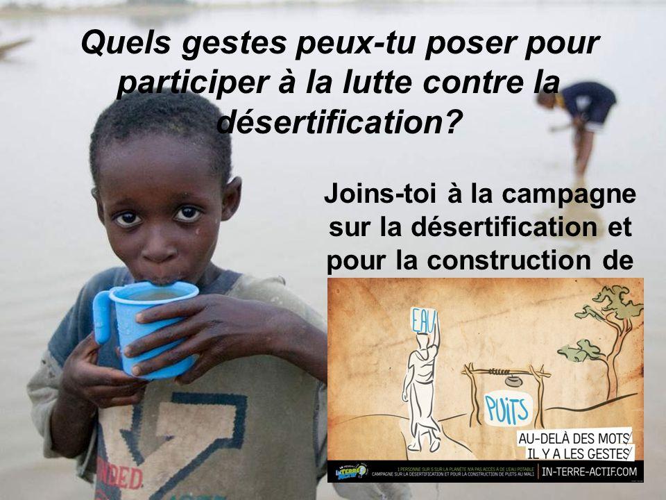 Quels gestes peux-tu poser pour participer à la lutte contre la désertification