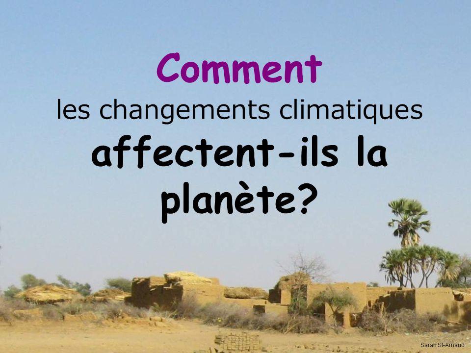 Comment les changements climatiques affectent-ils la planète