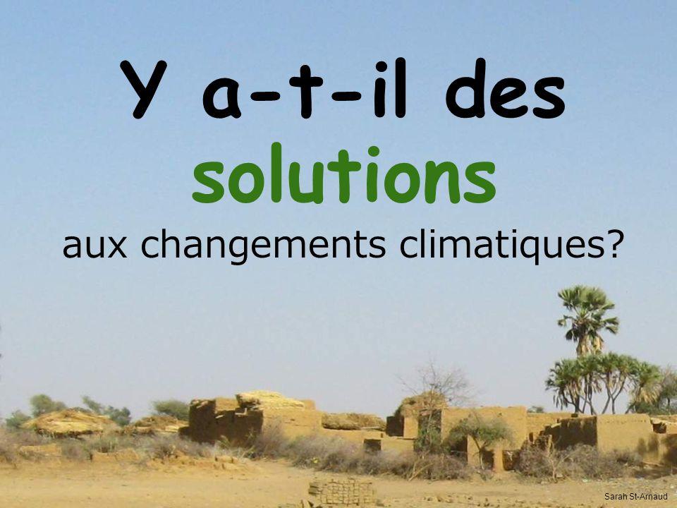 Y a-t-il des solutions aux changements climatiques