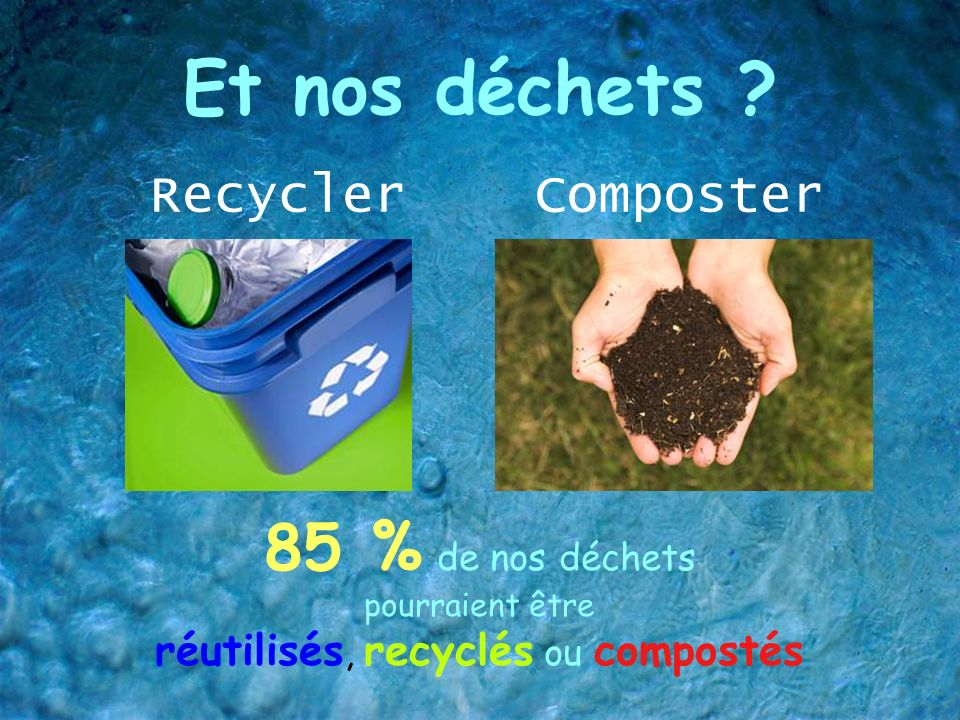 réutilisés, recyclés ou compostés