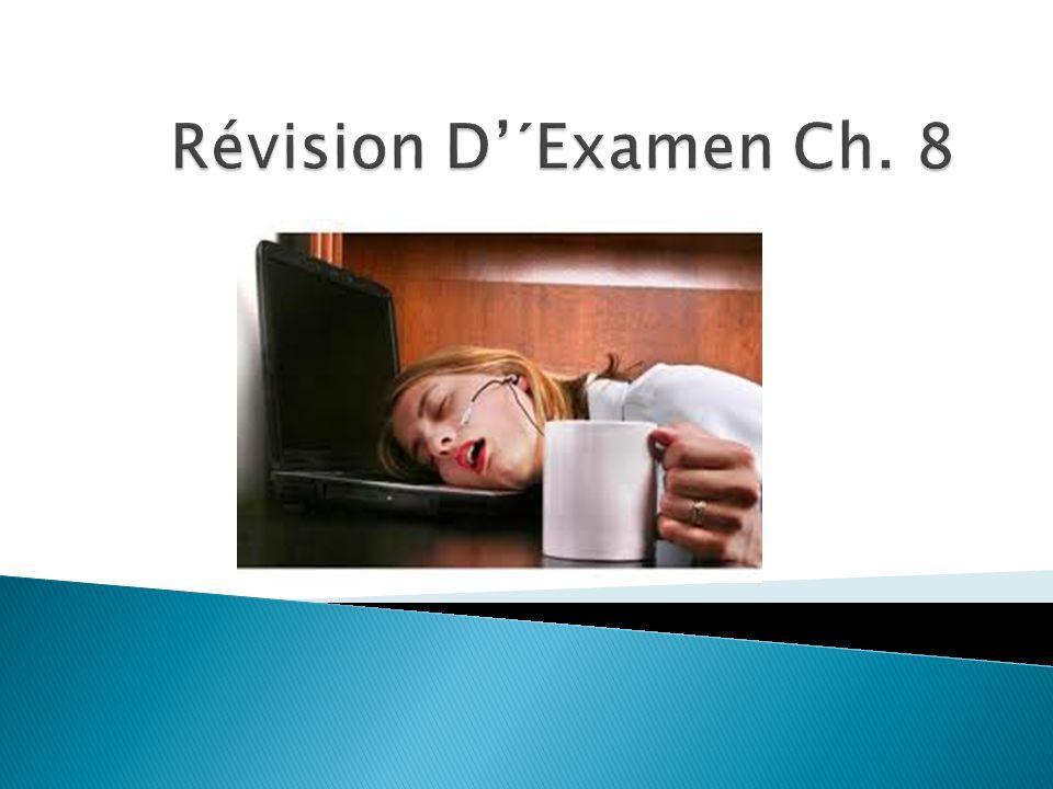 Révision D'´Examen Ch. 8