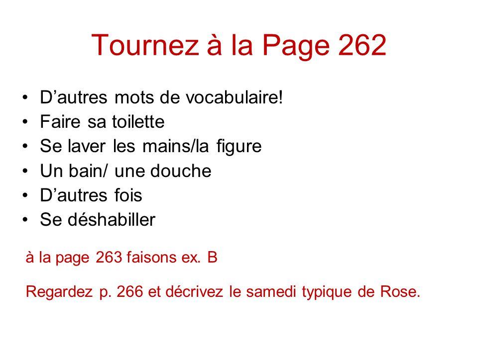Tournez à la Page 262 D'autres mots de vocabulaire! Faire sa toilette