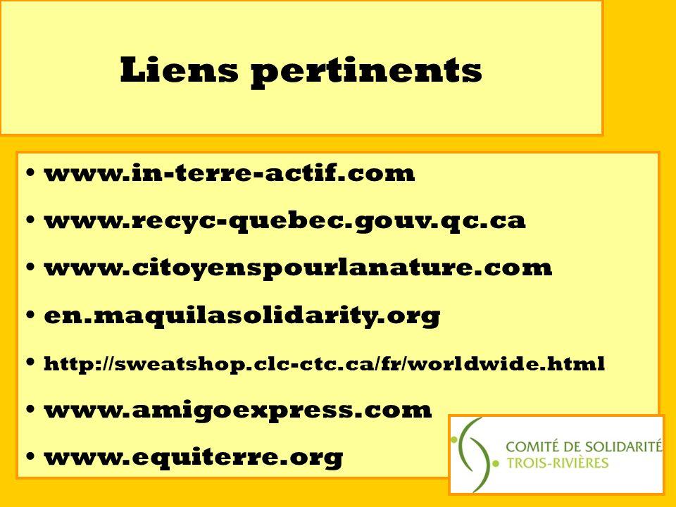 Liens pertinents www.in-terre-actif.com www.recyc-quebec.gouv.qc.ca