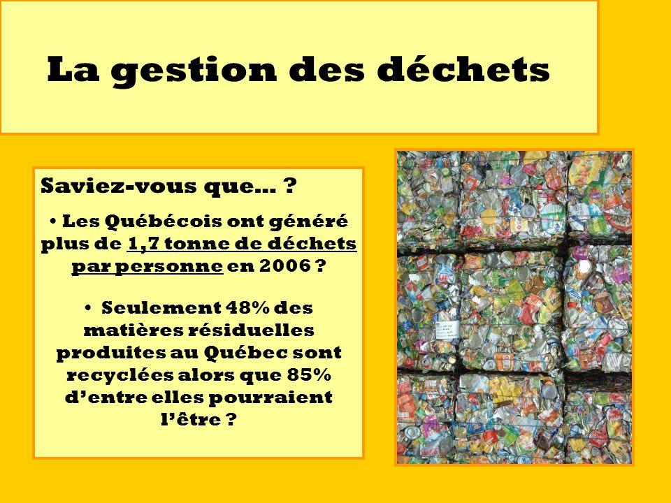La gestion des déchets Saviez-vous que…
