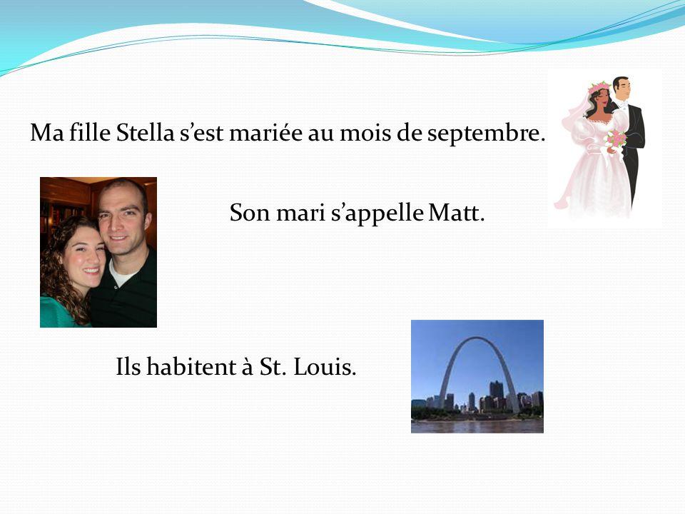 Ma fille Stella s'est mariée au mois de septembre.