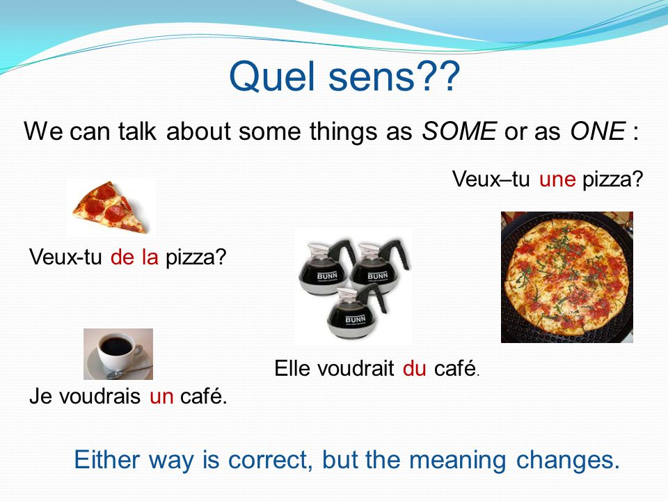 Quel sens We can talk about some things as SOME or as ONE :