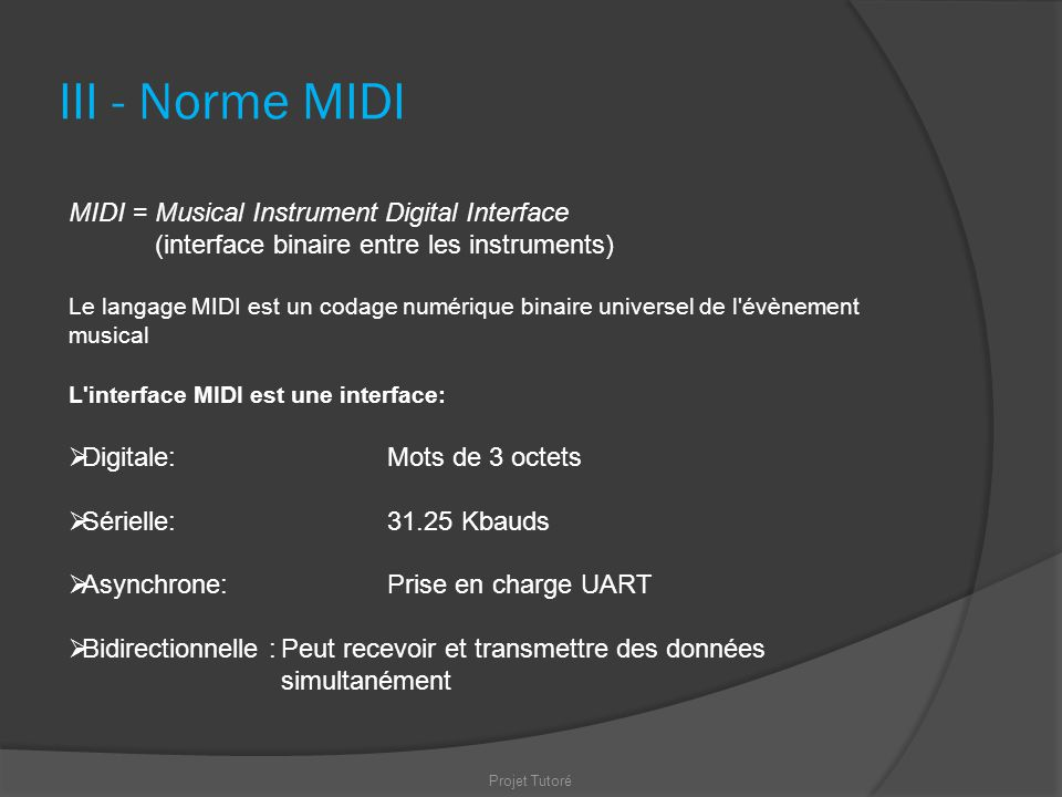 III - Norme MIDI MIDI = Musical Instrument Digital Interface