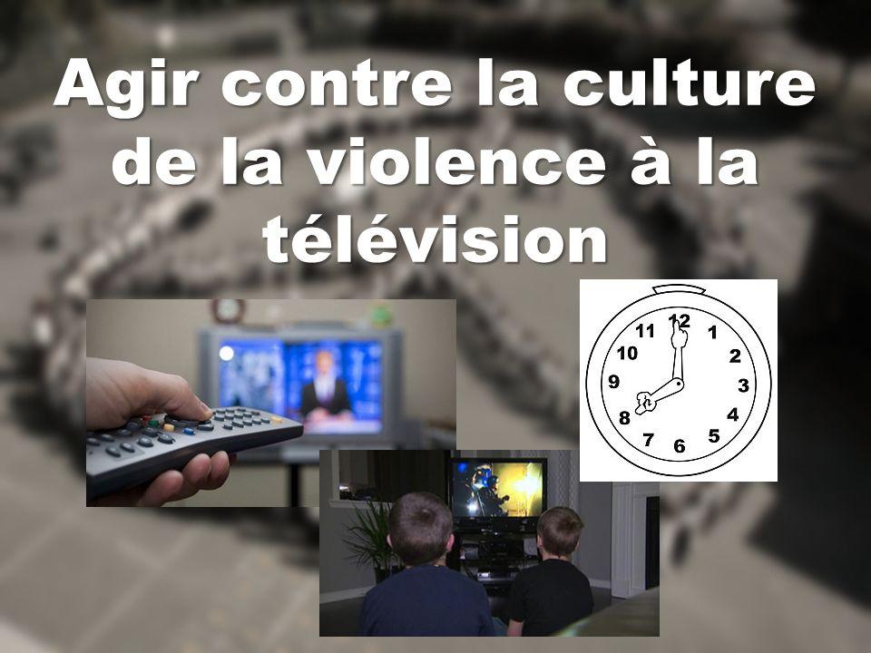 Agir contre la culture de la violence à la télévision