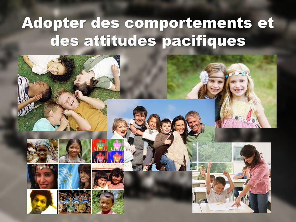 Adopter des comportements et des attitudes pacifiques