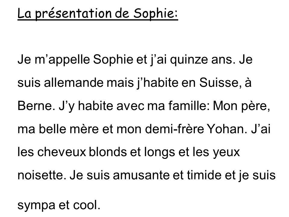 La présentation de Sophie: Je m'appelle Sophie et j'ai quinze ans