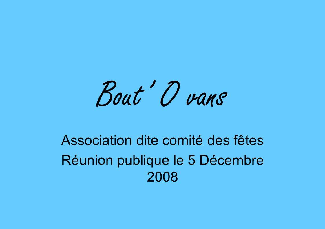 Association dite comité des fêtes Réunion publique le 5 Décembre 2008
