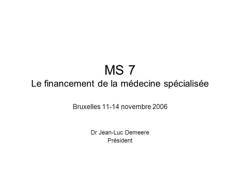 MS 7 Le financement de la médecine spécialisée
