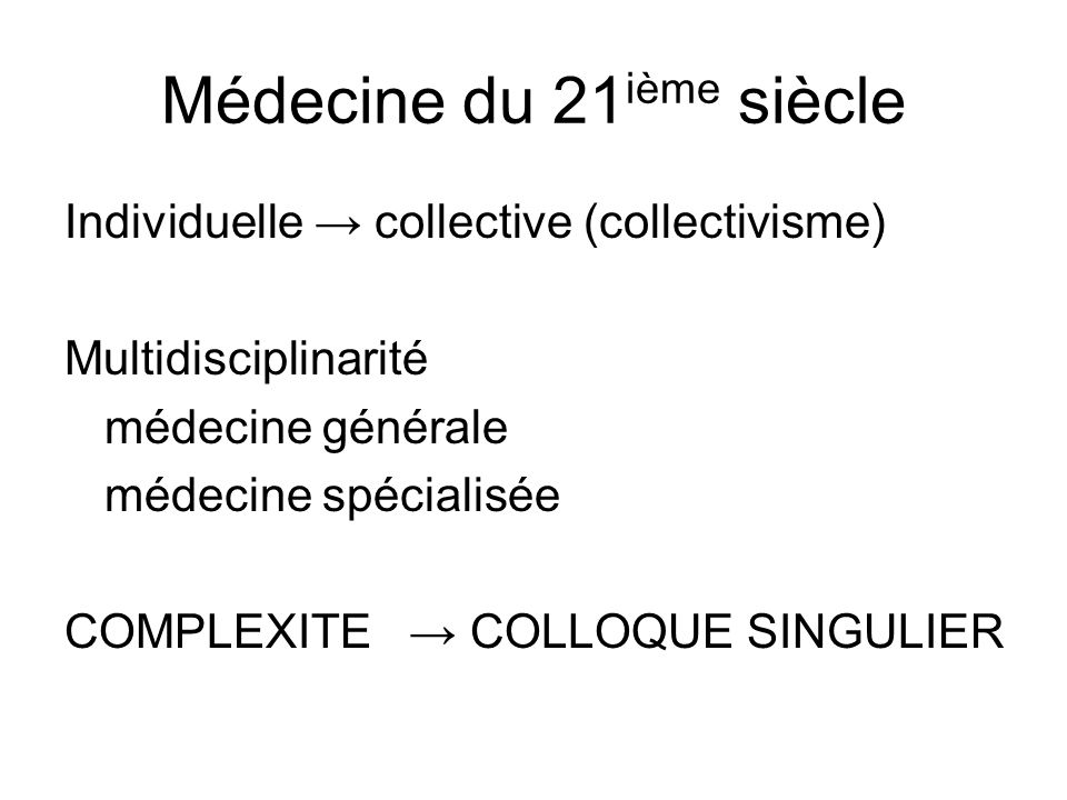 Médecine du 21ième siècle