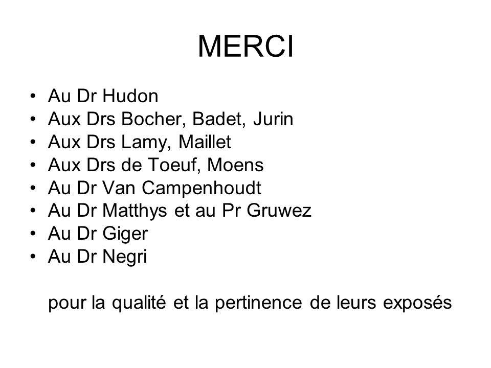 MERCI Au Dr Hudon Aux Drs Bocher, Badet, Jurin Aux Drs Lamy, Maillet