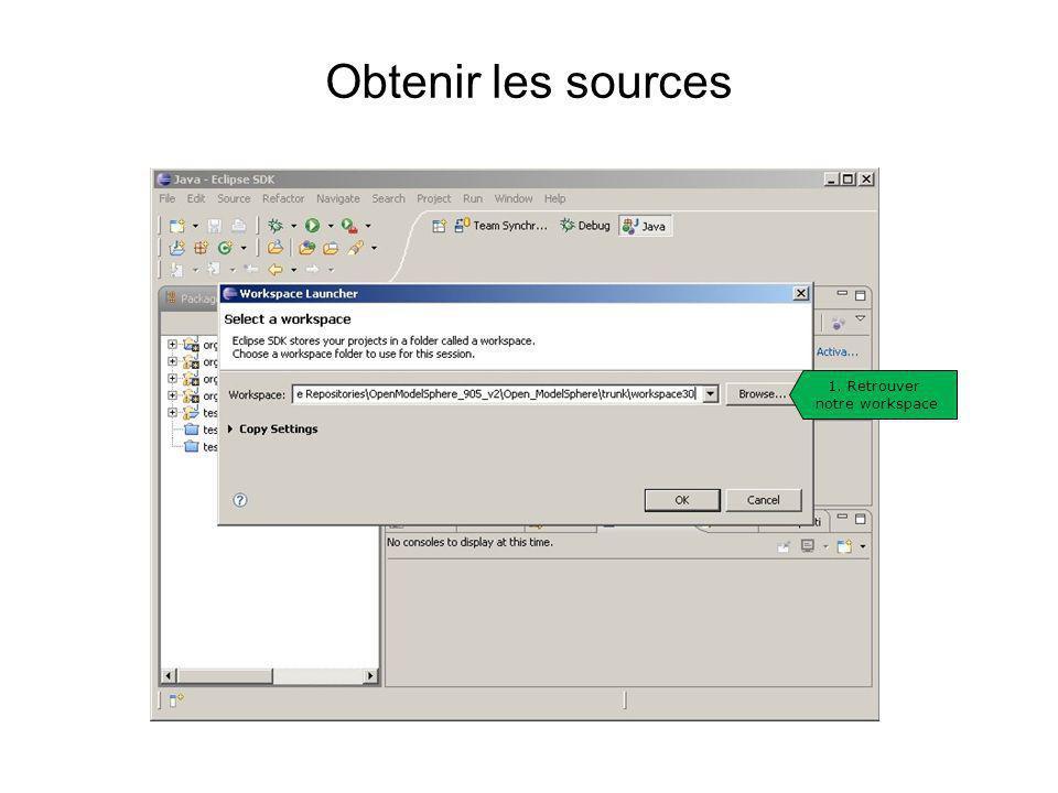 Obtenir les sources 1. Retrouver notre workspace