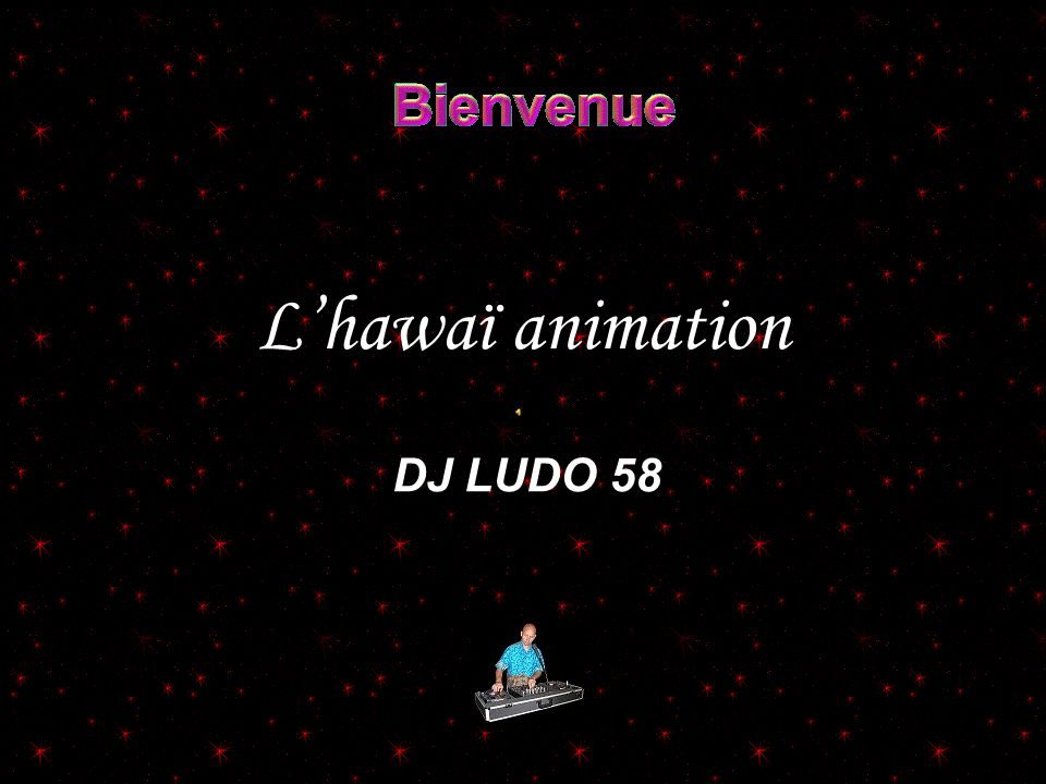 L'hawaï animation DJ LUDO 58