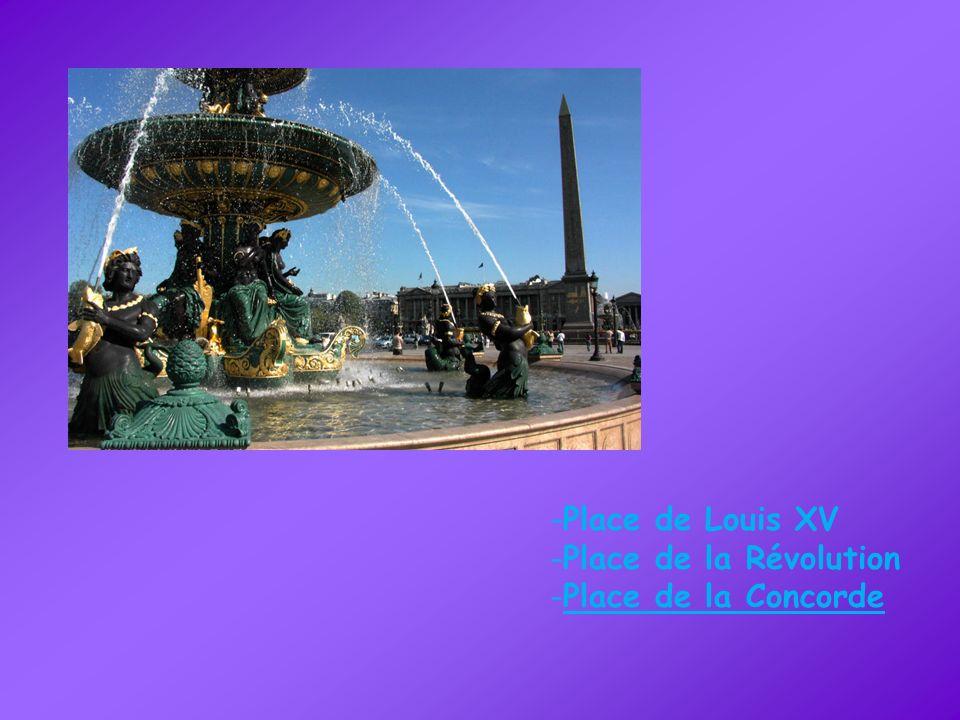 Place de Louis XV Place de la Révolution Place de la Concorde
