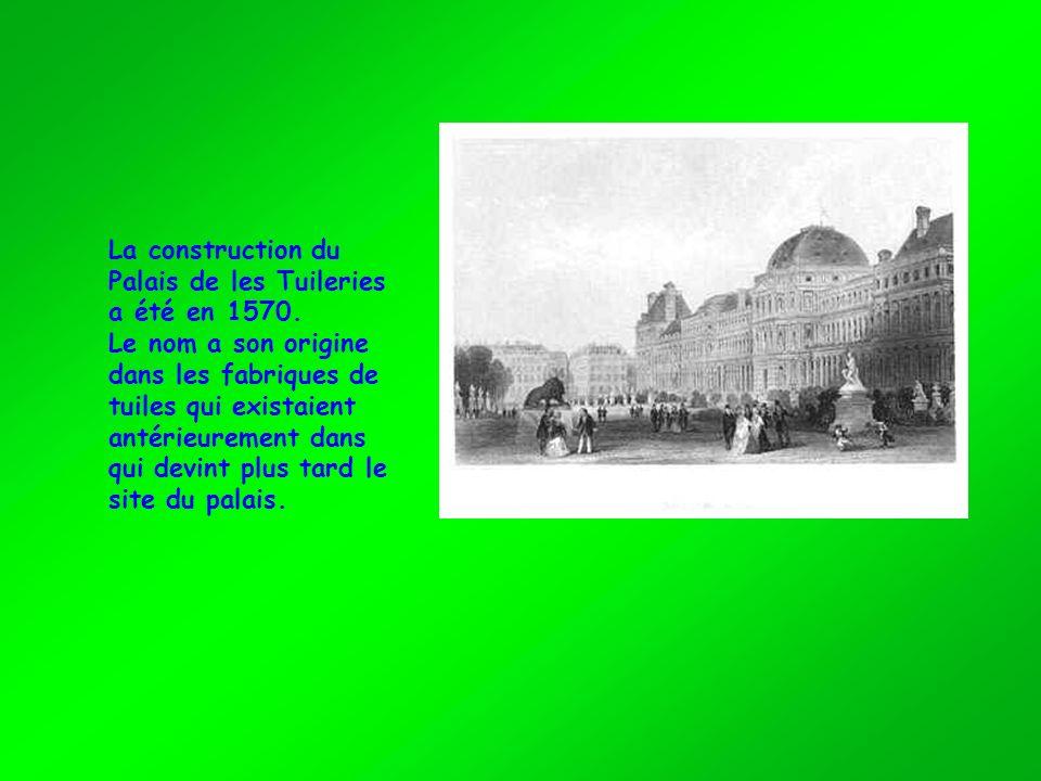 La construction du Palais de les Tuileries. a été en 1570. Le nom a son origine. dans les fabriques de.