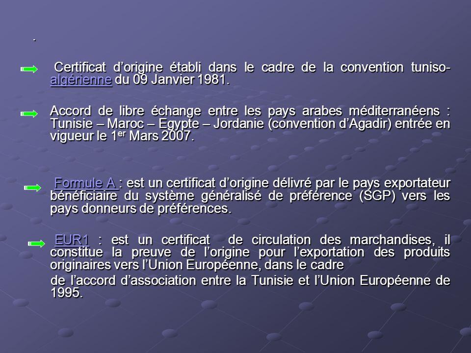 . Certificat d'origine établi dans le cadre de la convention tuniso-algérienne du 09 Janvier 1981.