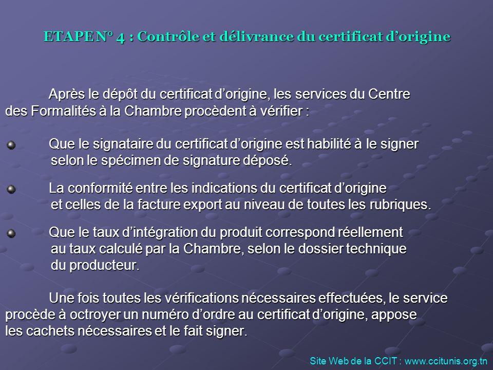 ETAPE N° 4 : Contrôle et délivrance du certificat d'origine
