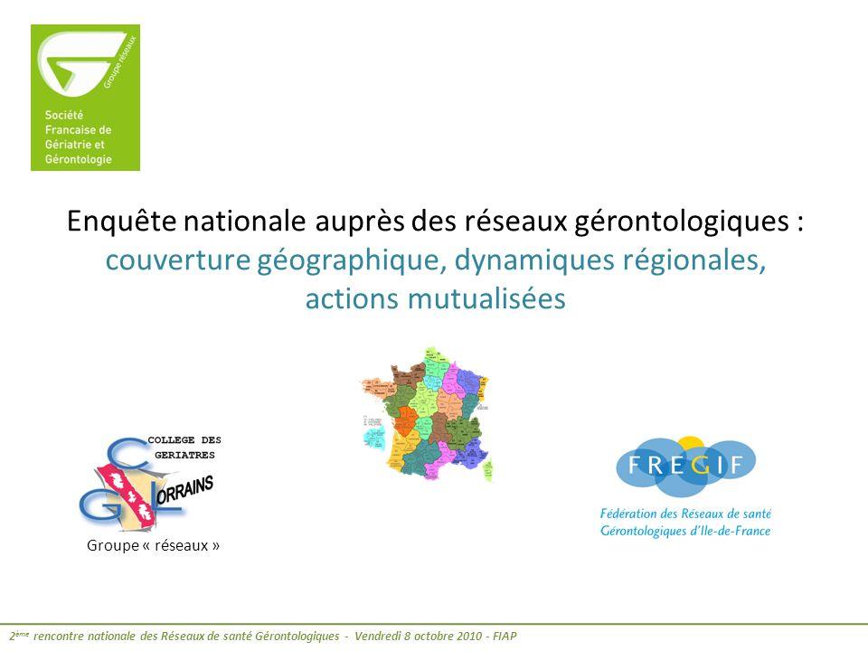 Enquête nationale auprès des réseaux gérontologiques : couverture géographique, dynamiques régionales, actions mutualisées