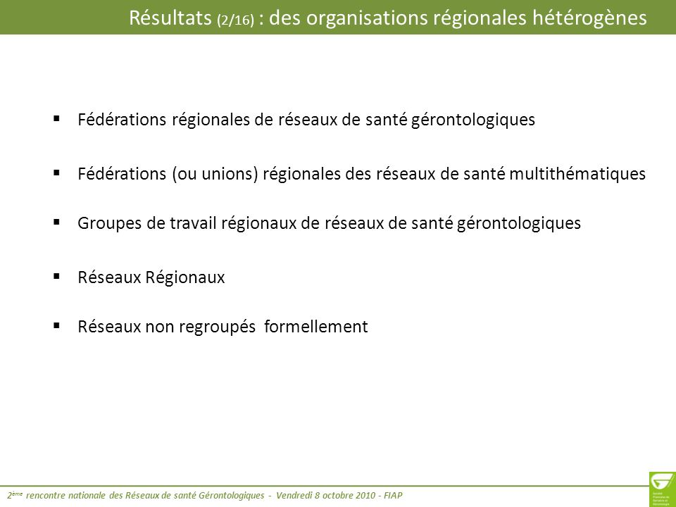 Résultats (2/16) : des organisations régionales hétérogènes