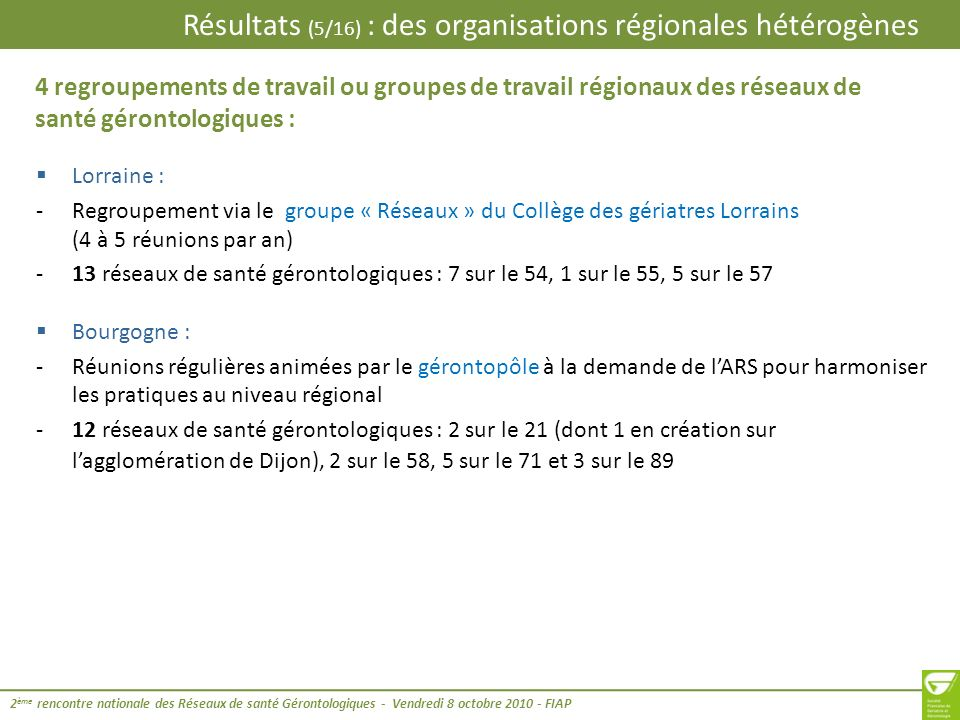 Résultats (5/16) : des organisations régionales hétérogènes