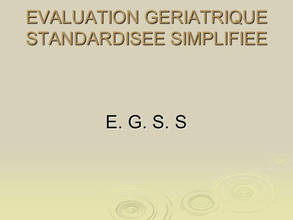 EVALUATION GERIATRIQUE STANDARDISEE SIMPLIFIEE