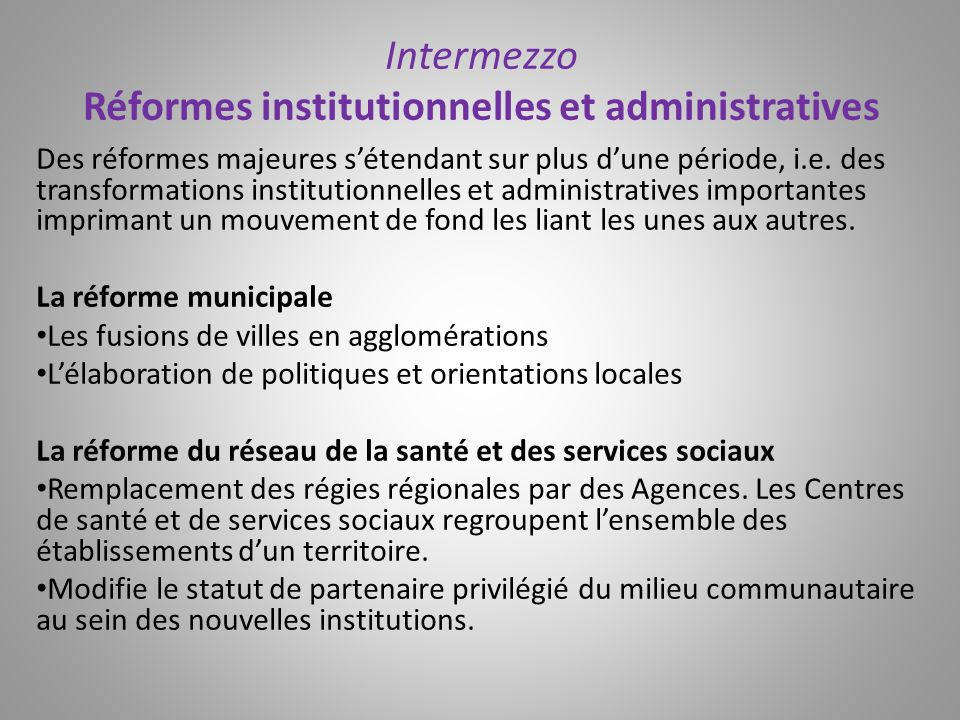 Intermezzo Réformes institutionnelles et administratives