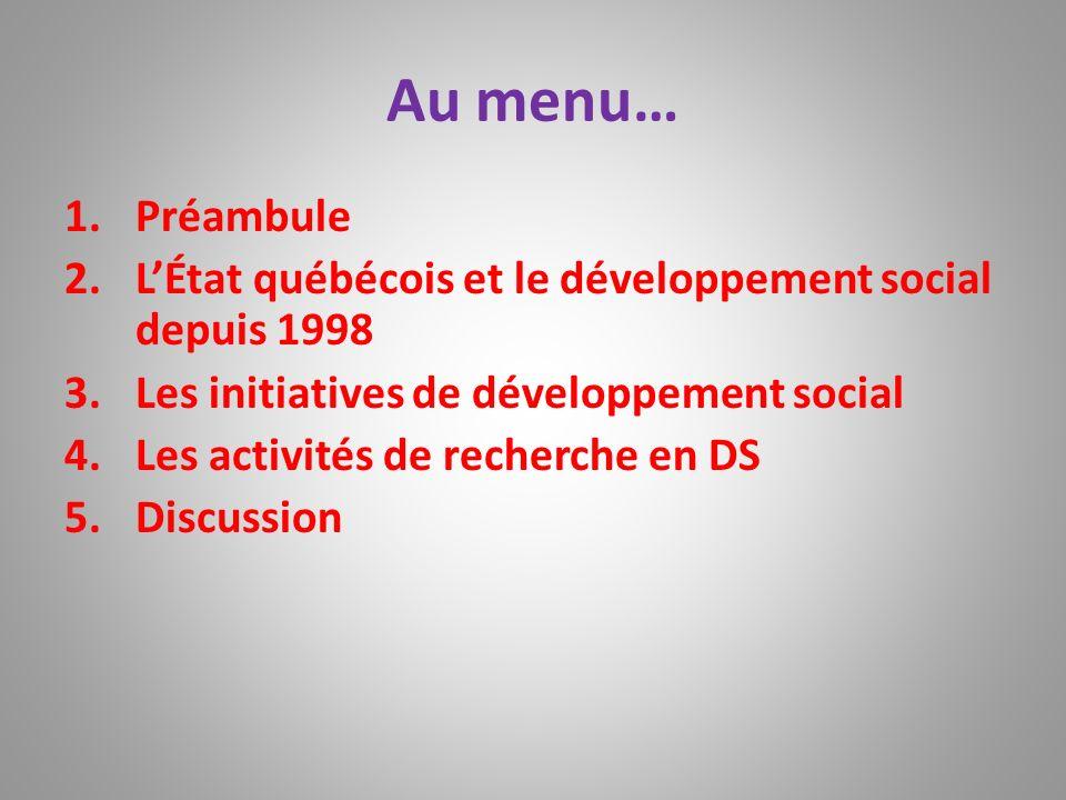 Au menu… Préambule. L'État québécois et le développement social depuis 1998. Les initiatives de développement social.